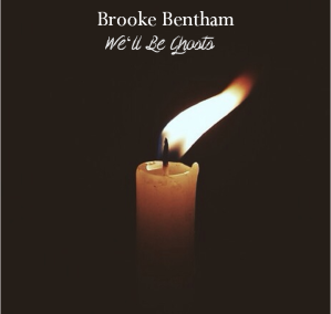 brooke bentham we'll be ghosts
