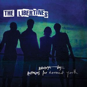 the_libertines_-_anthems_for_doomed_youth
