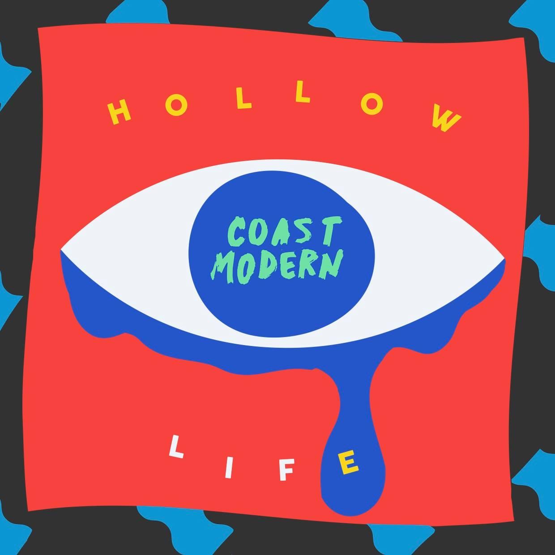 Just Listen: Coast Modern – Hollow Life   poppedmusic