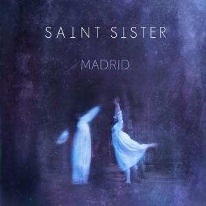 saint sister madrid
