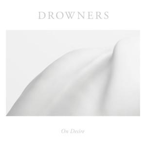 drowners on desire album