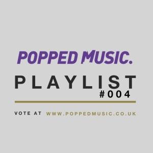 popped playlist 004
