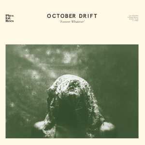 October Drift Forever Whatever