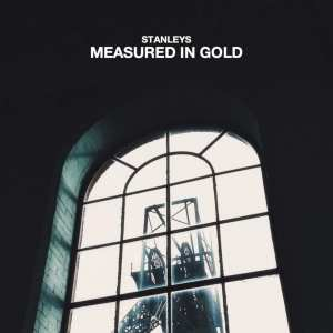 Stanleys Measured in Gold